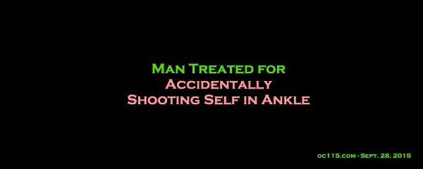 Man Treated For Accidentally Shooting Self In Ankle The