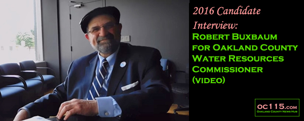 20160609_2016 Candidate Interview Robert Buxbaum for Oakland County Water Resources Commissioner title