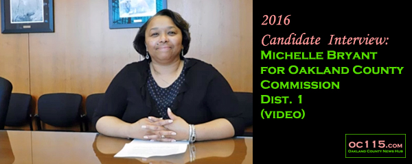 20160713_2016 Candidate Interview Michelle Bryant for Oakland County Commission Dist 1_title