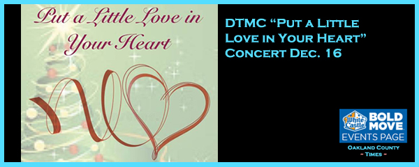dtmc put a little love in your heart concert dec 16 oakland county times. Black Bedroom Furniture Sets. Home Design Ideas