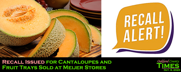 Recall Issued For Cantaloupes And Fruit Trays Sold At Meijer Stores Oakland County Times As seen on thursday, aug. oakland county times